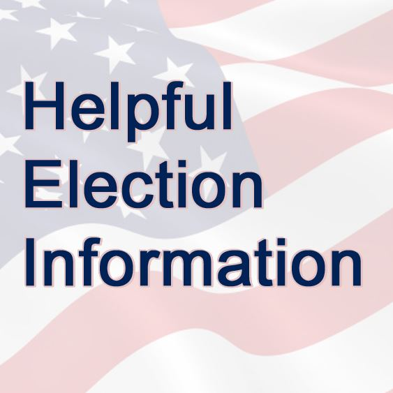 U.S. Flag background with text: &#34Helpful Election Information&#34